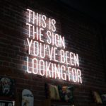 This is the sign you've been looking for neon sign